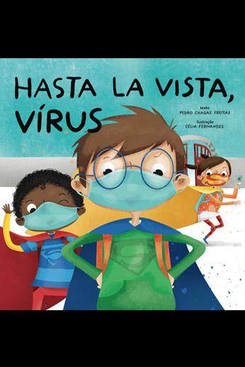 Hasta la Vista, Vírus